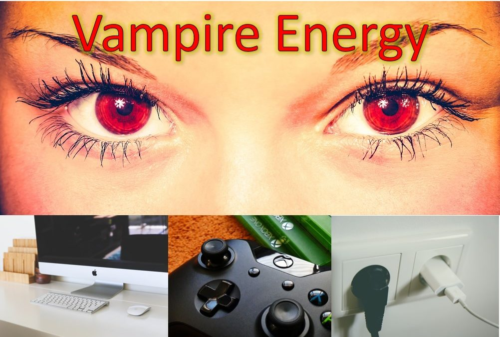 Vampire Energy – A drain on resources and your wallet!